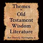 Themes in Old Testament Wisdom Literature | Daniel J. Harrington