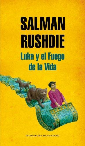 Luka y el fuego de la vida / Luka and Fire of Life (Literatura Mondadori / Mondadori Literature) (Spanish Edition)