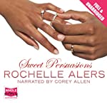 Sweet Persuasions (       UNABRIDGED) by Rochelle Alers Narrated by Corey Allen