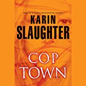 Cop Town: A Novel | [Karin Slaughter]