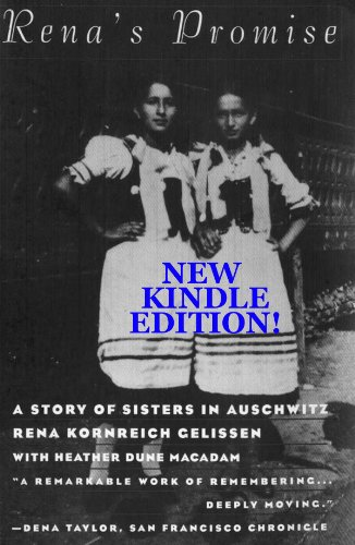 Kindle Nation Reader Alert: RENA'S PROMISE: TWO SISTERS IN AUSCHWITZ by Rena Kornreich Gelissen, Heather Dune Macadam - 4.7 Stars on 14 Reviews, with a Free 5,000-Word Excerpt