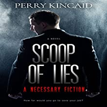 Scoop of Lies | Livre audio Auteur(s) : Perry Kincaid Narrateur(s) : Gregg Rizzo