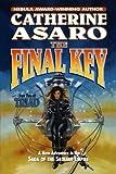 The Final Key (Saga of the Skolian Empire) (0765333619) by Asaro, Catherine