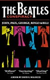 Mr David Elio Malocco The Beatles' Conspiracy: John, Paul, George, Ringo and Bill.: Volume 1 (The World's Greatest Conspiracies)