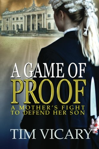 A Game of Proof: Volume 1 (The Trials of Sarah Newby)