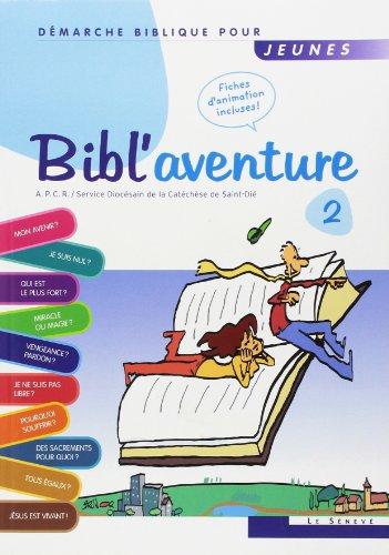 Bibl'aventure 2 : Démarche biblique pour jeunes