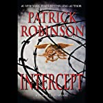 Intercept: A Novel of Suspense (       UNABRIDGED) by Patrick Robinson Narrated by Charles Leggett