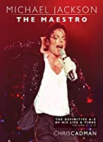 Michael Jackson The Maestro The Definitive A-Z Volume II - K-Z: Michael Jackson The Maestro The Definitive A-Z Volume II - K-Z (Michael Jackson The Maestro ... A-Z  - A-J Book 1) (English Edition)