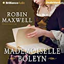 Mademoiselle Boleyn (       UNABRIDGED) by Robin Maxwell Narrated by Suzan Crowley