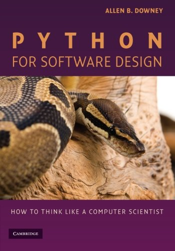 Python for Software Design Paperback: How to Think Like a Computer Scientist