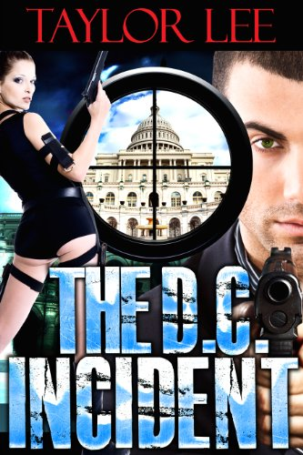 The D.C. Incident: Short Story Bridge between The Moscow Affair and The Bangkok Affair (The International Romantic Intrigue Series)