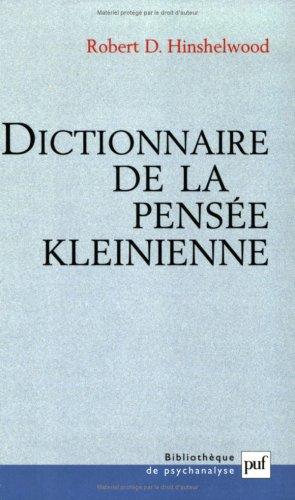 Dictionnaire de la pensée kleinienne (Ancien prix éditeur : 76.00 € - Economisez 50 %)
