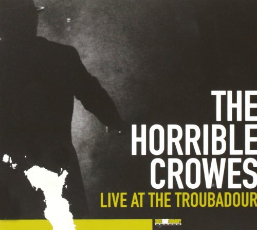 Live At The Troubadour (Bonus One DVD) by Horrible Crowes