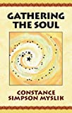 img - for By Constance Simpson Myslik Gathering The Soul (1st Frist Edition) [Paperback] book / textbook / text book