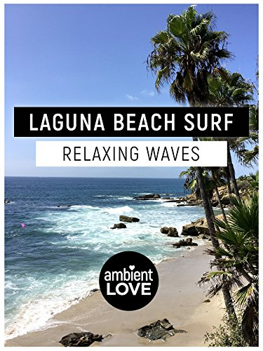 Laguna Beach Surf: Relaxing Ocean Waves