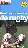 Petit Futé Guide de l'amateur de rugby