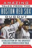 img - for Amazing Tales from the Boston Red Sox Dugout: A Collection of the Greatest Red Sox Stories Ever Told (Tales from the Team) book / textbook / text book