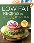 Low Fat Recipes in 30 Minutes: A Low...