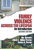 img - for Family Violence Across the Lifespan: An Introduction by Barnett, Ola W., Miller-Perrin, Cindy L., Perrin, Robin D. ( (2004) Hardcover book / textbook / text book