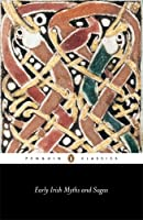 Early Irish Myths and Sagas (Penguin Classics)