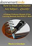 How to Study and Master Any Subject -...