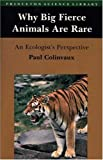Why Big Fierce Animals Are Rare: An Ecologist's Perspective (0691081948) by Paul A. Colinvaux