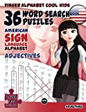 36 Word Search Puzzles with the American Sign Language Alphabet: Adjectives (Fingeralphabet Cool Kids)