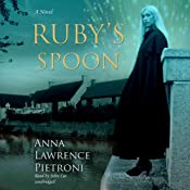 Ruby's Spoon: A Novel | [Anna Lawrence Pietroni]