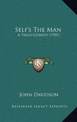 Self's the Man: A Tragi-Comedy (1901)