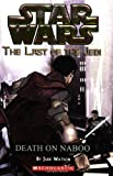 Death on Naboo (Star Wars: Last of the Jedi #4) (0439681375) by Watson, Jude