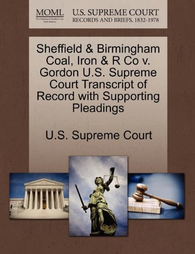 Sheffield & Birmingham Coal, Iron & R Co v. Gordon U.S. Supreme Court Transcript of Record with Supporting Pleadings