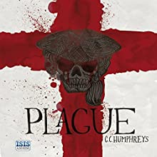Plague (       UNABRIDGED) by C. C. Humphreys Narrated by C. C. Humphreys