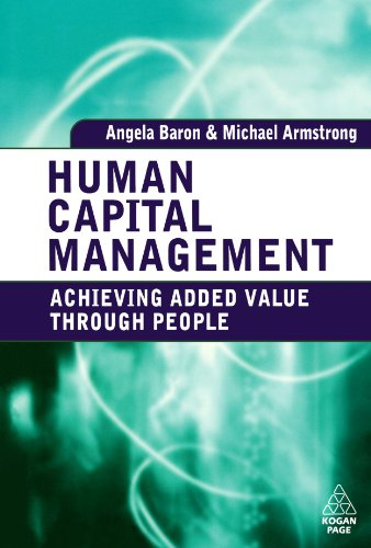 Human Capital Management: Achieving Added Value through People, by Angela Baron, Michael Armstrong