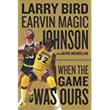 When the Game Was Oursby Larry Bird