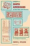 David J. Wilson Indigenous South Americans Of The Past And Present: An Ecological Perspective