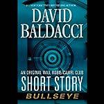 Bullseye: An Original Will Robie/Camel Club Short Story | David Baldacci
