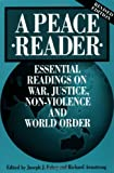 img - for A Peace Reader; Essential Readings on War, Justice, Non-Violence, and World Order: 1st (First) Edition book / textbook / text book
