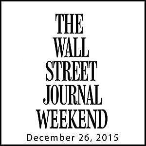 Weekend Journal 12-26-2015 Newspaper / Magazine