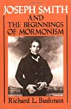Joseph Smith and the Beginnings of Mormonism (0252060121) by Bushman, Richard L.