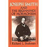 Joseph Smith and the Beginnings of Mormonism ~ Richard L. Bushman