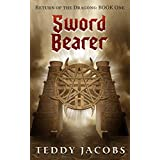 Sword Bearer (Return of the Dragons Book 1) ~ Teddy Jacobs