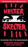 Helter Skelter: The True Story of the Manson Murders. Vincent Bugliosi with Curt Gentry (0099975009) by Bugliosi, Vincent