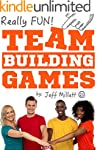 Really Fun Team Building Games (Reall...