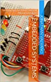 Embedded Systems (Introduction to Arm�_xae Cortex�_u2122-M Microcontrollers) (English Edition)