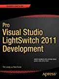 Tim Leung Pro Visual Studio LightSwitch 2011 Development (Professional Apress)
