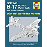 Boeing B-17 Flying Fortress Manual: An Insight into Owning, Restoring, Servicing and Flying America's Legendary World War II Bomberby Graeme Douglas