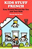 Kids Stuff French: Easy French Phrases for You and Your Kids