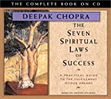 img - for The Seven Spiritual Laws of Success: A Practical Guide to the Fulfillment of Your Dreams - The Complete Book on CD (Chopra, Deepak) By (A)/M.D. Deepak Chopra(N) [Audiobook] ( Audio CD ) book / textbook / text book