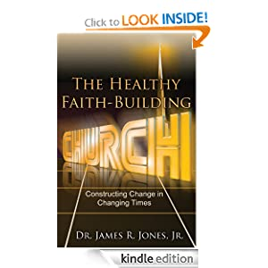 The Healthy Faith-Building Church: Constructing Change in Changing Times