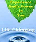 Experience God's Power in You - Life Changing